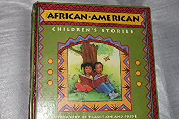 African-American Children's Stories: A Treasury of Tradition and Pride 0785352392 Book Cover