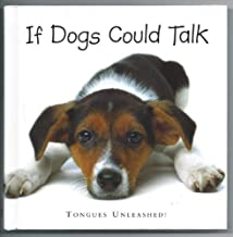 If Dogs Could Talk: Tongues Unleashed!