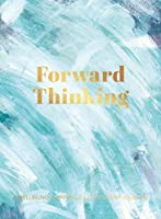 Forward Thinking:: A Wellbeing & Happiness Journal (Mindfulness Collection)