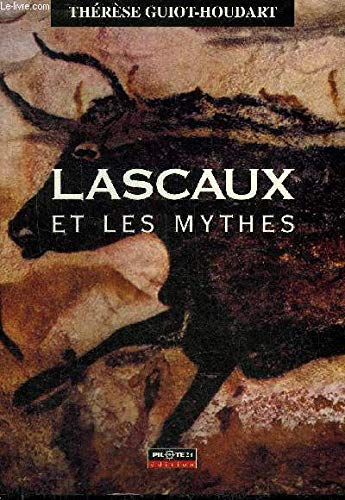 Lascaux et les mythes : essai