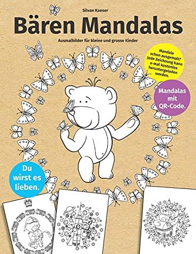 Bären Mandalas: Ausmalbilder für kleine und grosse Kinder mit vielen süssen Mandala Malvorlagen
