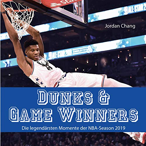 Golden Years: die wichtigsten Momente des NBA-Basketballs 2010 bis 2019: Die legendärsten Momente der NBA-Season 19/20 - der inoffizielle Bildband