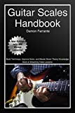 Guitar Scales Handbook: A Step-By-Step, 100-Lesson Guide to Scales, Music Theory, and Fretboard Theory (Book &...
