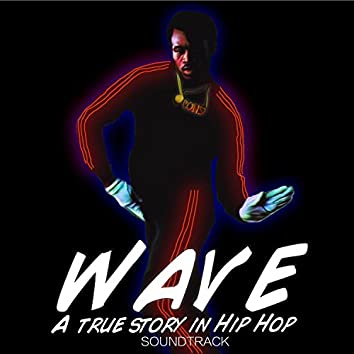 Wave: A True Story in Hip Hop (Soundtrack)