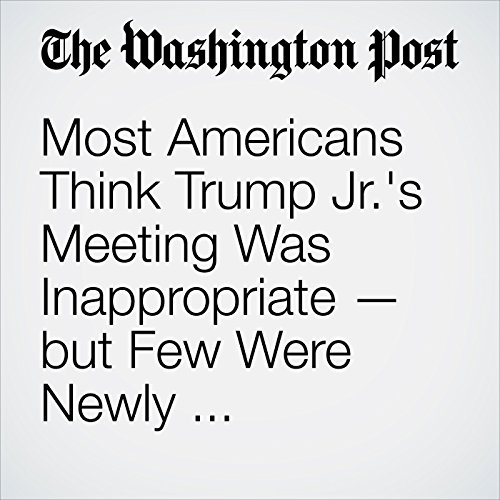 Most Americans Think Trump Jr.'s Meeting Was Inappropriate — but Few Were Newly Convinced of Collusion copertina