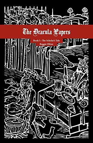 Image of The Dracula Papers, Book I: The Scholar's Tale