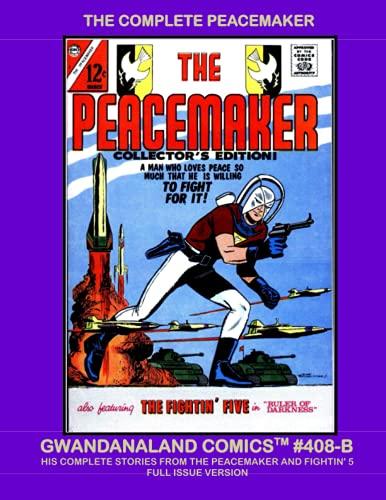 The Complete Peacemaker: Gwandanaland Comics #408-B --- Full...