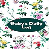 Baby's Daily Log: Daily Blank Column Infant Log Book Sheet Diary to Record