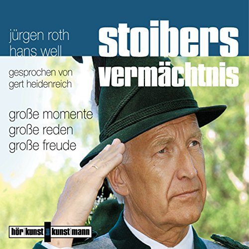 Stoibers Vermächtnis. Große Momente, große Reden, große Freude                   By:                                                                                                                                 Jürgen Roth,                                                                                        Hans Well                               Narrated by:                                                                                                                                 Gert Heidenreich                      Length: 1 hr and 18 mins     Not rated yet     Overall 0.0