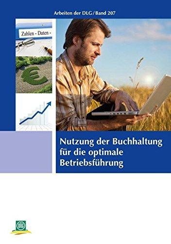 Nutzung der Buchhaltung für die optimale Betriebsführung: Arbeiten der DLG/Band 207