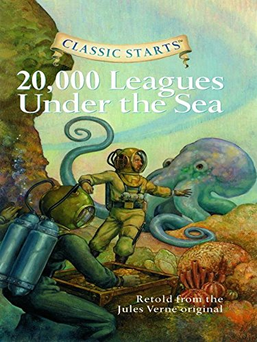 Classic Starts®: 20,000 Leagues Under the Sea: Retold from the Jules Verne Original (Classic Starts® Series) by [Jules Verne, Dan Andreasen, Lisa Church, Arthur Pober Ed.D]