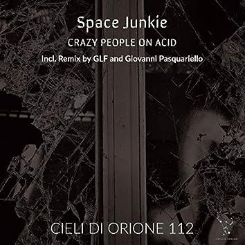 Crazy People On Acid