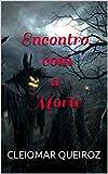 Encontro com a Morte (Portuguese Edition)