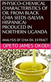 PHYSICO-CHEMICAL CHARACTERISTICS OF OIL FROM BLACK CHIA SEEDS (SALVIA...