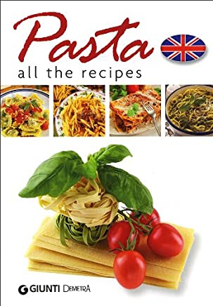 Pasta. All the recipes