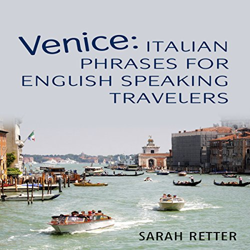 Venice: Italian Phrases for English Speaking Travelers audiobook cover art