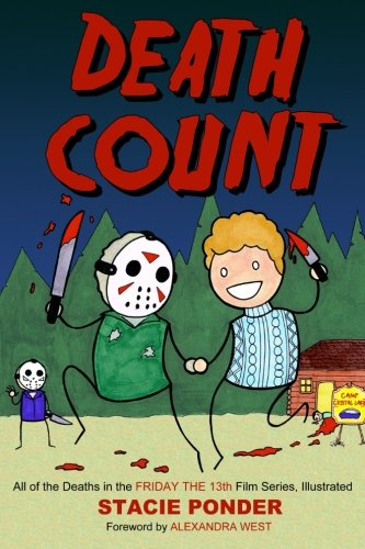 Death Count: All of the Deaths in the Friday the 13th Film Series, Illustrated