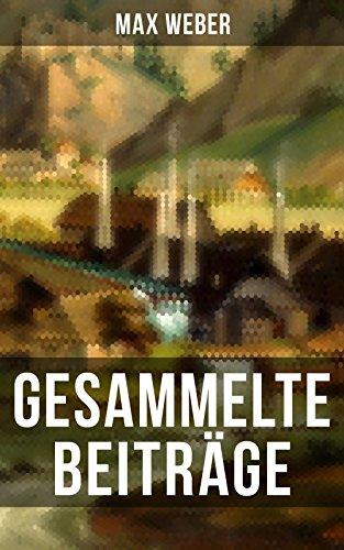 Gesammelte Beiträge von Max Weber (German Edition)