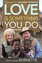 Love Is Something You Do by Sherry and Bobby Burnette (2015-10-01)