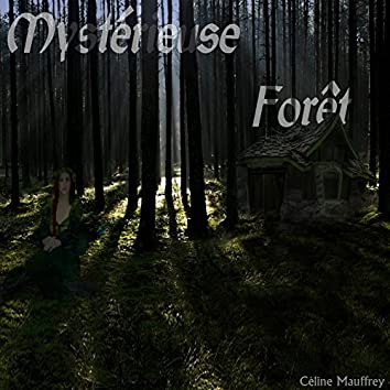 Mystérieuse Forêt