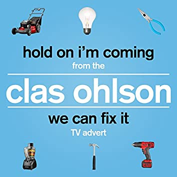 """Hold On I'm Coming (From the """"Clas Ohlson - We Can Fix It"""" TV Advert)"""
