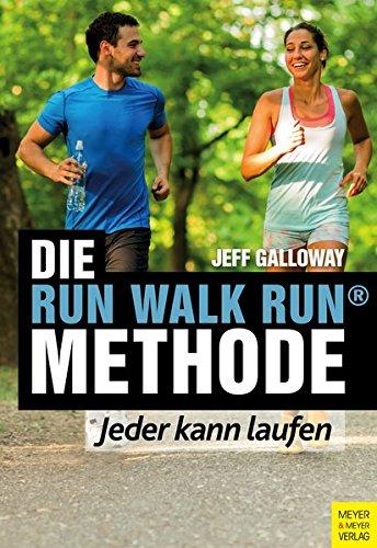 Die Run Walk Run Methode: Jeder kann laufen