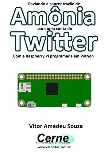 Enviando a concentração de Amônia para uma conta do Twitter Com a Raspberry Pi programada em Python