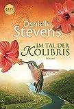 Im Tal der Kolibris (MIRA Star Bestseller Autoren Romance)