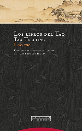 Los libros del Tao: Tao Te ching (Pliegos de Oriente)