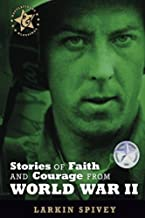 Stories of Faith and Courage from World War II (Battlefields & Blessings)