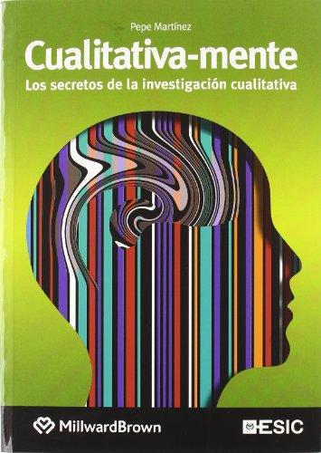 Cualitativa-mente: Los secretos de la investigación cualitativa (Libros profesionales), Expansión online