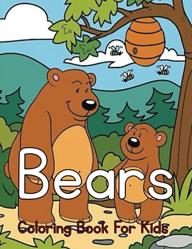 Bears Coloring Book for kids: Bear Coloring Book For Kids: Great Gift for your Boys and Girls ages 3-8 years old   Cute and Fun Coloring Pages of Animals for Little Kids