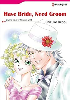 Have Bride, Need Groom: Harlequin comics (English Edition)