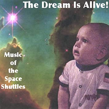 The Dream Is Alive! Music of the Space Shuttles