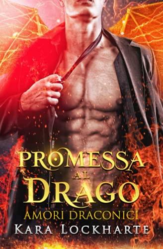 Promessa al drago: Amori Draconici: 1