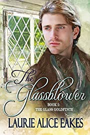 The Glassblower (The Glass Goldfinch Series Book 1)