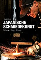 Japanische Schmiedekunst: Werkzeuge, Messer, Schwerter