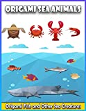Origami Sea Animals: Origami Fish and Other Sea Creatures |31 Paper models ideas | Shark , Dolphin , Angelfish , Helmet Crab , Killer whale , Sea dog ... Simple Step by Step | Origami kit japanese
