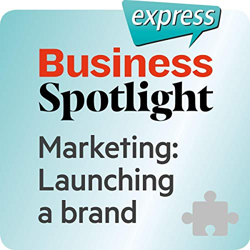 Business Spotlight express - Bereiche: Wortschatz-Training Business-Englisch - Marketing: Einführen einer Marke                   De :                                                                                                                                 div.                               Lu par :                                                                                                                                 div.                      Durée : 14 min     Pas de notations     Global 0,0