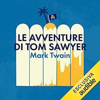 Le avventure di Tom Sawyer                   Di:                                                                                                                                 Mark Twain                               Letto da:                                                                                                                                 Gigi Scribani                      Durata:  8 ore e 44 min     16 recensioni     Totali 4,8