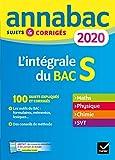 Annales Annabac 2020 L'intégrale Bac S: sujets et corrigés en maths, physique-chimie et SVT