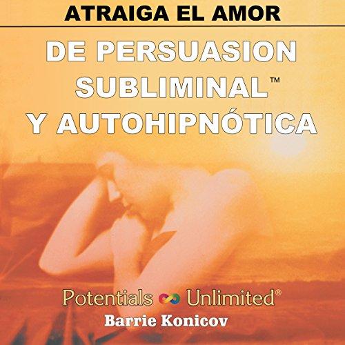 Atraiga el Amor [How to Attract Love] audiobook cover art