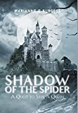 Shadow of the Spider: A Quest to Save A Queen