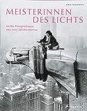 Meisterinnen des Lichts: Große Fotografinnen aus zwei Jahrhunderten (Broschiert)
