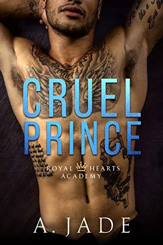 Cruel Prince: A High School Bully Romance (Royal Hearts Academy Book 1) (English Edition)
