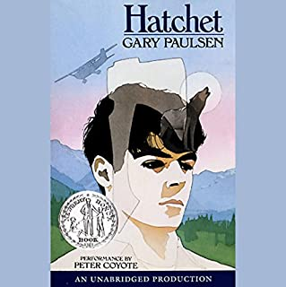 Hatchet                   Written by:                                                                                                                                 Gary Paulsen                               Narrated by:                                                                                                                                 Peter Coyote                      Length: 3 hrs and 42 mins     56 ratings     Overall 4.7