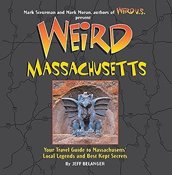 Weird Massachusetts  Your Travel Guide to Massachusetts  Local Legends and Best Kept Secrets