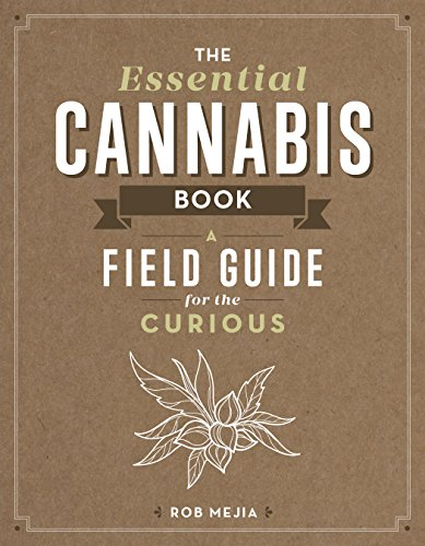 The Essential Cannabis Book: A Field Guide for the Curious