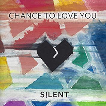 Chance to Love You