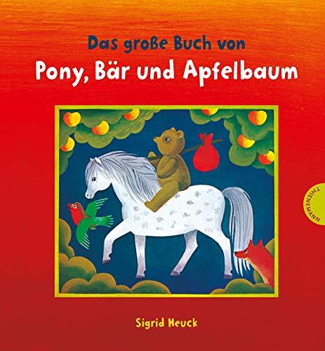 Das große Buch von Pony, Bär und...